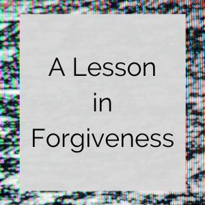 www.hispasturepress.com A Lesson in Forgiveness